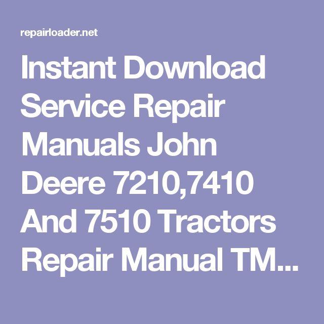 John deere 7410 service manual john deere manuals john deere instant download service repair manuals john deere 7210 fandeluxe Images